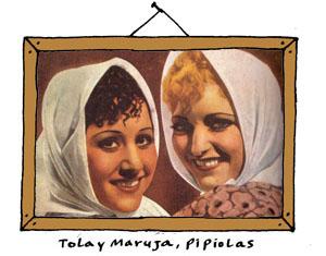 Tola y Maruja pipiolas